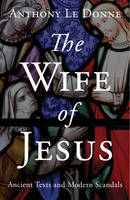 The Wife of Jesus: Ancient Texts and...