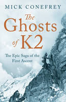 The Ghosts of K2: The Epic Saga of ...