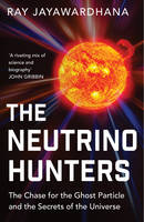 The Neutrino Hunters: The Chase for...