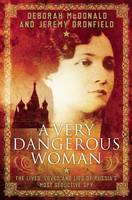 A Very Dangerous Woman:: The Lives,...