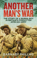 Another Man's War: The Story of a...