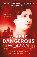 A Very Dangerous Woman: The Lives,...