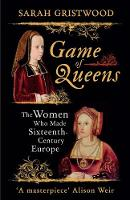 Game of Queens: The Women Who Made...