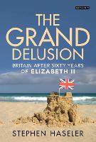 The Grand Delusion: Britain After...