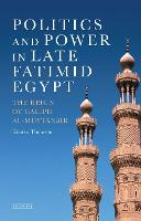 Politics and Power in Late Fatimid...