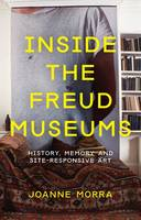 Inside the Freud Museums: History,...