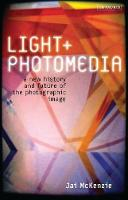 Light and Photomedia: A New History...