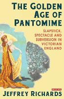 The Golden Age of Pantomime:...