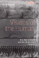 Visions of the Human: Art, World War...