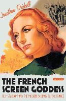 The French Screen Goddess: Film...