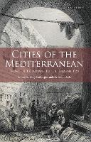 Cities of the Mediterranean: From the...