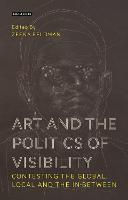 Art and the Politics of Visibility:...