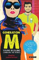 Generation M: Young Muslims Changing...