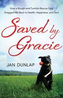 Saved by Gracie: How a...