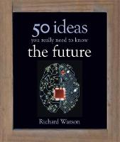 The Future: 50 Ideas You Really Need...