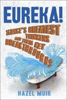 Eureka!: Science's Greatest Thinkers...