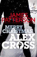 Merry Christmas, Alex Cross: (Alex...