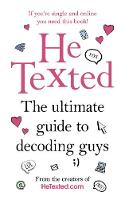 He Texted: The Ultimate Guide to...