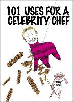 101 Uses for a Celebrity Chef