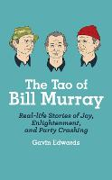 The Tao of Bill Murray: Real-Life...
