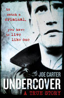 Undercover: My Life as an Undercover Cop