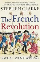The French Revolution and What Went...