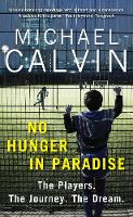 No Hunger in Paradise: The Players....