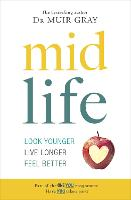 Midlife: Look Younger, Live Longer,...