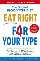 Eat Right 4 Your Type: Fully Revised...