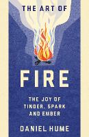 The Art of Fire: The Joy of Tinder,...