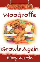 Woodroffe Growls Again: Alice's Bear...