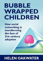 Bubble Wrapped Children: How social...
