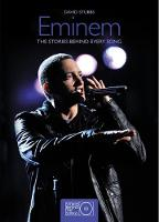 Eminem: The Stories Behind Every Song