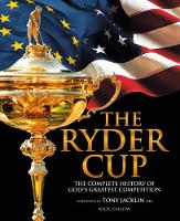 The Ryder Cup: The Complete History ...