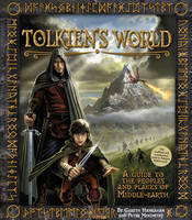 Tolkien's World: a Guide to the ...