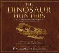 The Dinosaur Hunters: In Association...