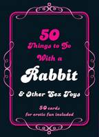 50 Things to Do with a Rabbit & Other...