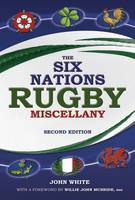The Six Nations Rugby Miscellany