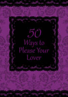 50 Ways to Please Your Lover: Open...