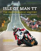 Isle of Man TT: The Photographic History