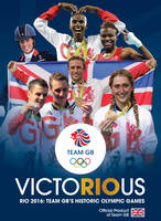 Team GB Victorious: Rio 2016 - Team...