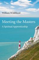 Meeting the Masters: A Spiritual...