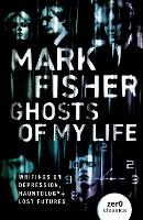 Ghosts of My Life: Writings on...