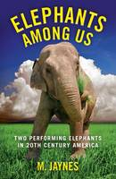 Elephants Among Us: Two Performing...