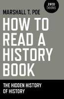 How to Read a History Book: The ...