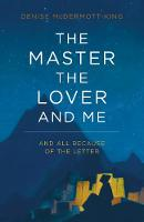 The Master, the Lover, and Me: And ...