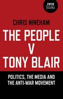 The People v. Tony Blair: Politics,...