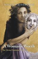 A Woman's Worth: The Divine Feminine...