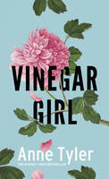 Vinegar Girl: The Taming of the Shrew...