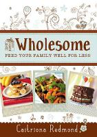 Wholesome: Feed Your Family Well for...